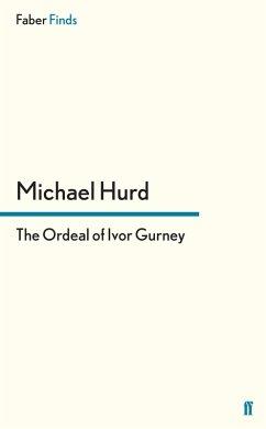 The Ordeal of Ivor Gurney (eBook, ePUB) - Hurd, Michael