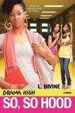 Drama High: So, So Hood (eBook, ePUB)