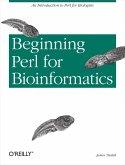 Beginning Perl for Bioinformatics (eBook, ePUB)