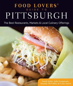 Food Lovers' Guide to® Pittsburgh (eBook, ePUB) - Sudar, Sarah; Gongaware, Julia; Mcfadden, Amanda; Zorch, Laura