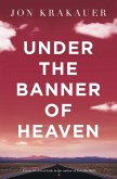 Under The Banner of Heaven (eBook, ePUB)