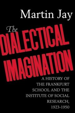 The Dialectical Imagination (eBook, ePUB) - Jay, Martin