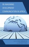 Re-imagining Development Communication in Africa (eBook, ePUB)