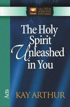 Holy Spirit Unleashed in You (eBook, ePUB) - Kay Arthur