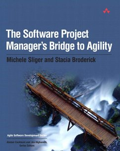 Software Project Manager's Bridge to Agility, The (eBook, PDF) - Sliger Michele; Broderick Stacia