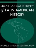 An Atlas and Survey of Latin American History (eBook, PDF)