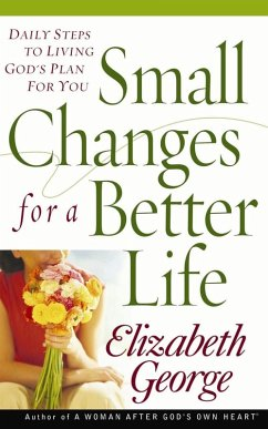 Small Changes for a Better Life (eBook, ePUB) - Elizabeth George