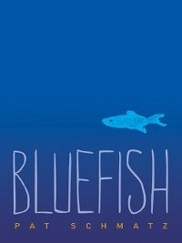 Bluefish (eBook, ePUB) - Schmatz, Pat