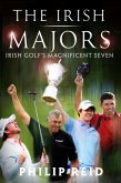 The Irish Majors: The Story Behind the Victories of Ireland's Top Golfers - Rory McIlroy, Graeme McDowell, Darren Clarke and Pádraig Harrington (eBook, ePUB)