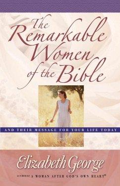 Remarkable Women of the Bible (eBook, ePUB) - Elizabeth George