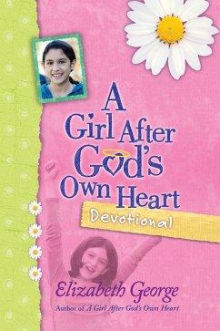 Girl After God's Own Heart Devotional (eBook, ePUB) - Elizabeth George