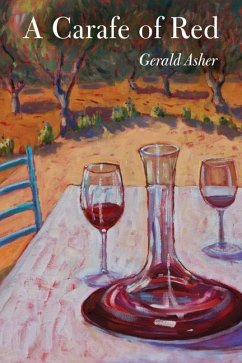 A Carafe of Red (eBook, ePUB) - Asher, Gerald