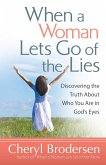When a Woman Lets Go of the Lies (eBook, ePUB)
