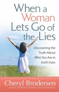 When a Woman Lets Go of the Lies (eBook, ePUB) - Cheryl Brodersen