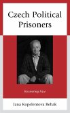 Czech Political Prisoners (eBook, ePUB)