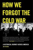 How We Forgot the Cold War (eBook, ePUB)