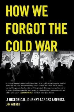 How We Forgot the Cold War (eBook, ePUB) - Wiener, Jon