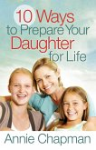 10 Ways to Prepare Your Daughter for Life (eBook, ePUB)