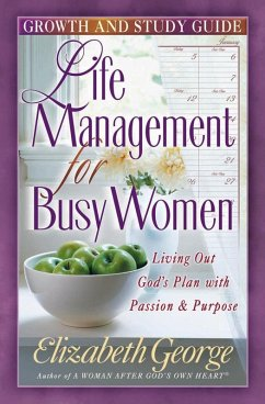 Life Management for Busy Women Growth and Study Guide (eBook, ePUB) - Elizabeth George