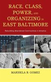 Race, Class, Power, and Organizing in East Baltimore (eBook, ePUB)
