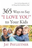 365 Ways to Say &quote;I Love You&quote; to Your Kids (eBook, ePUB)