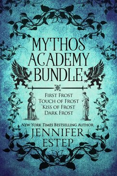 Mythos Academy Bundle: First Frost, Touch of Frost, Kiss of Frost & Dark Frost (eBook, ePUB)