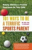 101 Ways to Be a Terrific Sports Parent (eBook, ePUB)