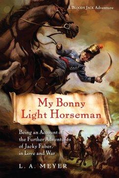 My Bonny Light Horseman (eBook, ePUB) - Meyer, L. A.