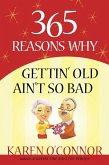 365 Reasons Why Gettin' Old Ain't So Bad (eBook, ePUB)