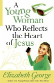 Young Woman Who Reflects the Heart of Jesus (eBook, ePUB)