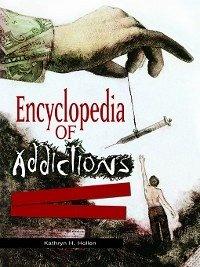 Encyclopedia of Addictions [Two Volumes] (eBook, PDF) - Hollen, Kathryn