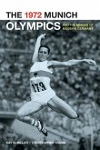 The 1972 Munich Olympics and the Making of Modern Germany (eBook, ePUB)