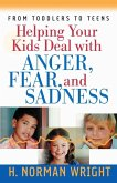 Helping Your Kids Deal with Anger, Fear, and Sadness (eBook, ePUB)