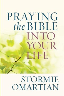 Praying the Bible into Your Life (eBook, ePUB) - Stormie Omartian