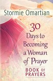30 Days to Becoming a Woman of Prayer Book of Prayers (eBook, ePUB)