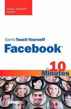 Sams Teach Yourself Facebook in 10 Minutes (eBook, PDF) - Gunter, Sherry Kinkoph