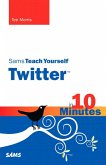 Sams Teach Yourself Twitter in 10 Minutes (eBook, PDF)