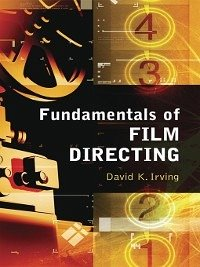 Fundamentals Of Film Directing Ebook Pdf Von David K Irving