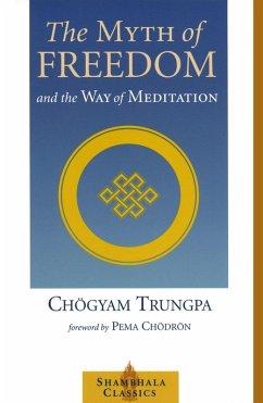 The Myth of Freedom and the Way of Meditation (eBook, ePUB) - Trungpa, Chogyam