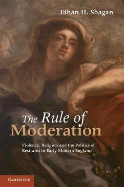 Rule of Moderation (eBook, ePUB) - Shagan, Ethan H.