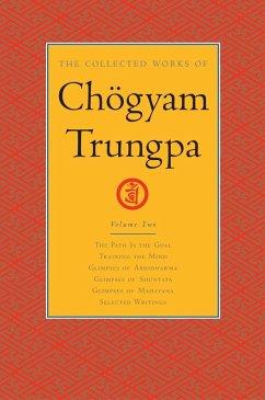 The Collected Works of Chögyam Trungpa: Volume 2 (eBook, ePUB) - Trungpa, Chogyam