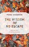 The Wisdom of No Escape (eBook, ePUB)