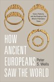 How Ancient Europeans Saw the World (eBook, ePUB)