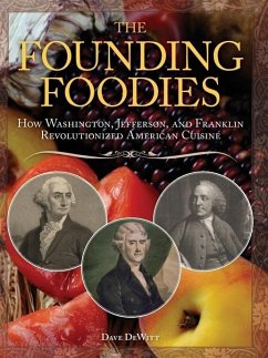 The Founding Foodies (eBook, ePUB) - DeWitt, Dave