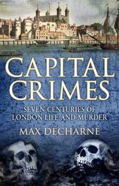 Capital Crimes (eBook, ePUB) - Decharne, Max