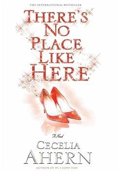 There's No Place Like Here (eBook, ePUB) - Ahern, Cecelia