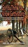 So You Think You Know Gettysburg? (eBook, ePUB)