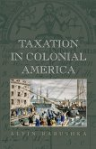 Taxation in Colonial America (eBook, PDF)