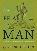 How To Be a Man (eBook, ePUB)