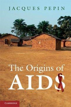 Origins of AIDS (eBook, ePUB) - Pepin, Jacques